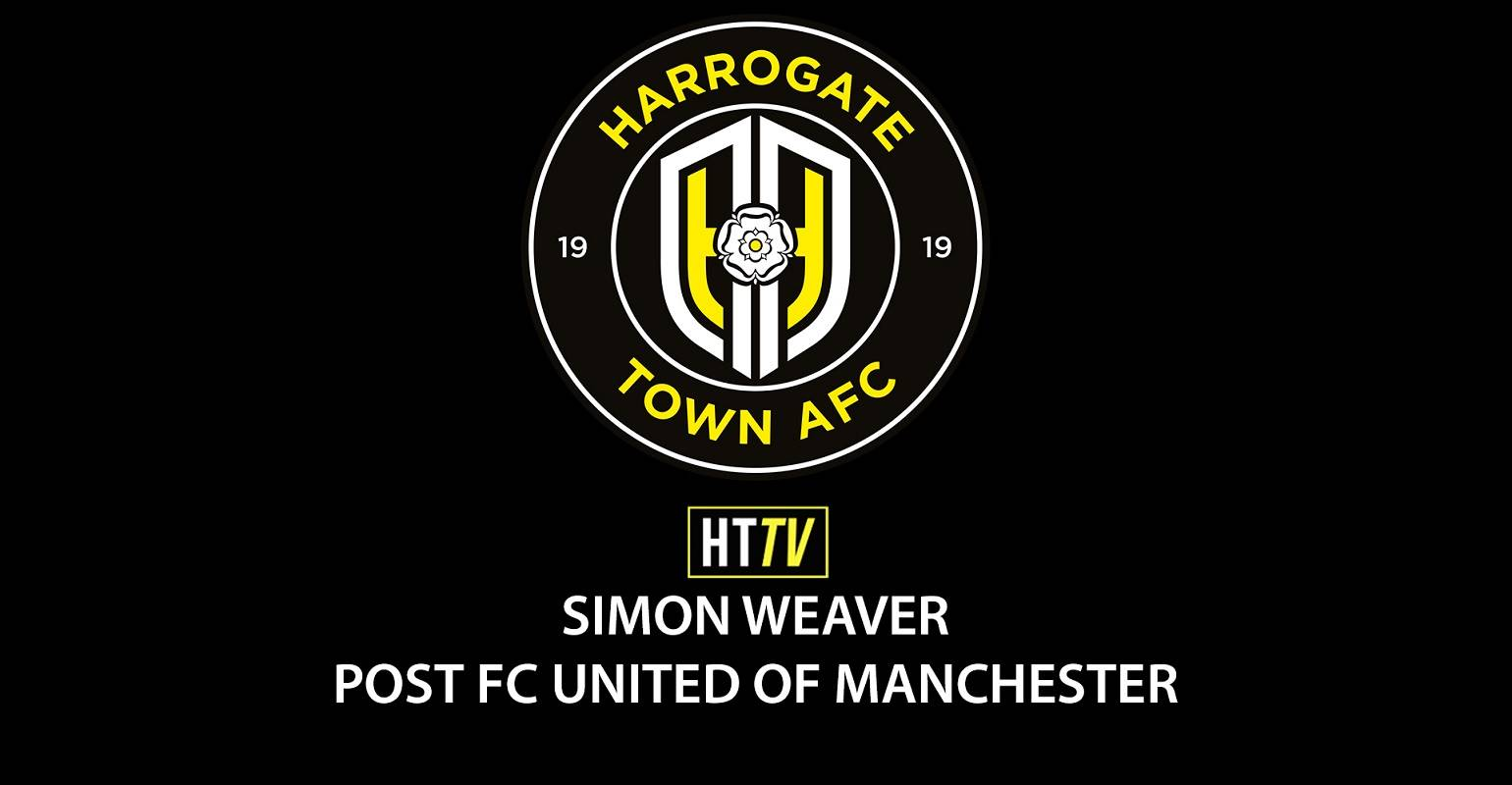 HTTV | Simon Weaver Post FC United