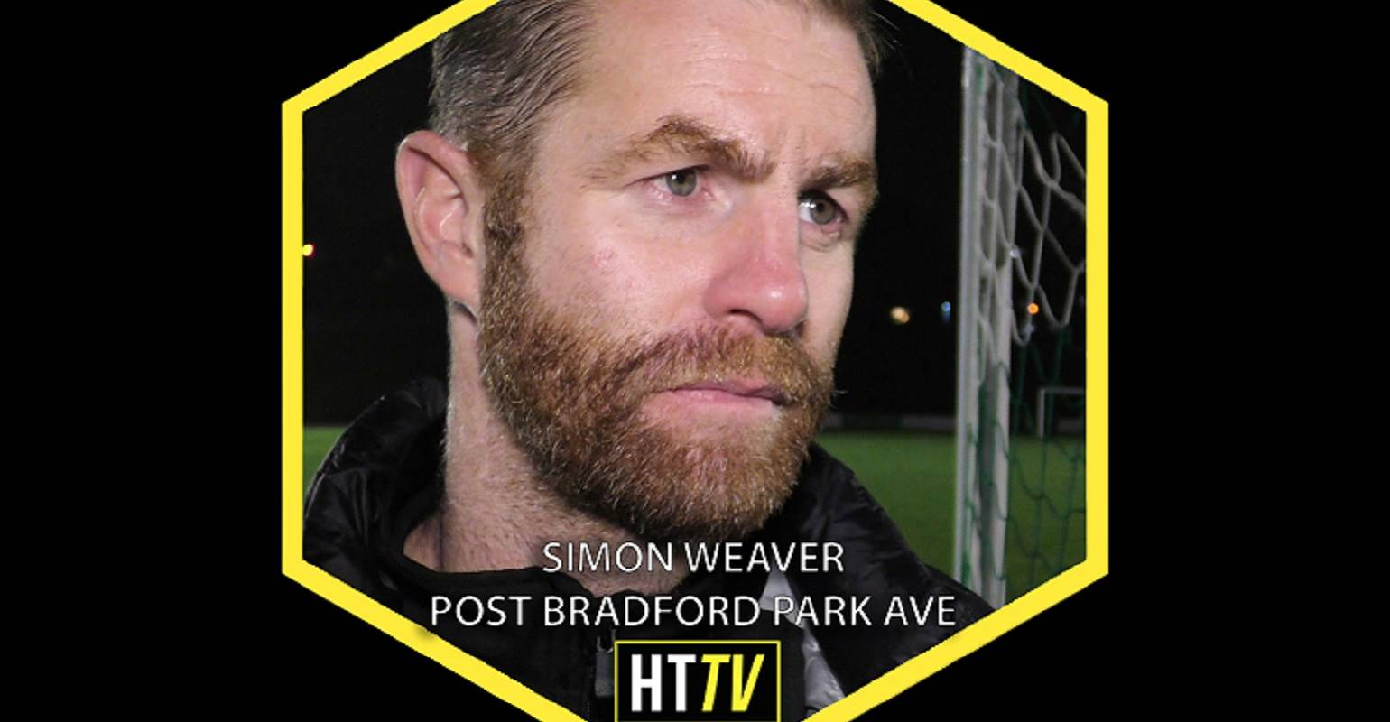 HTTV | Simon Weaver Post Bradford Replay