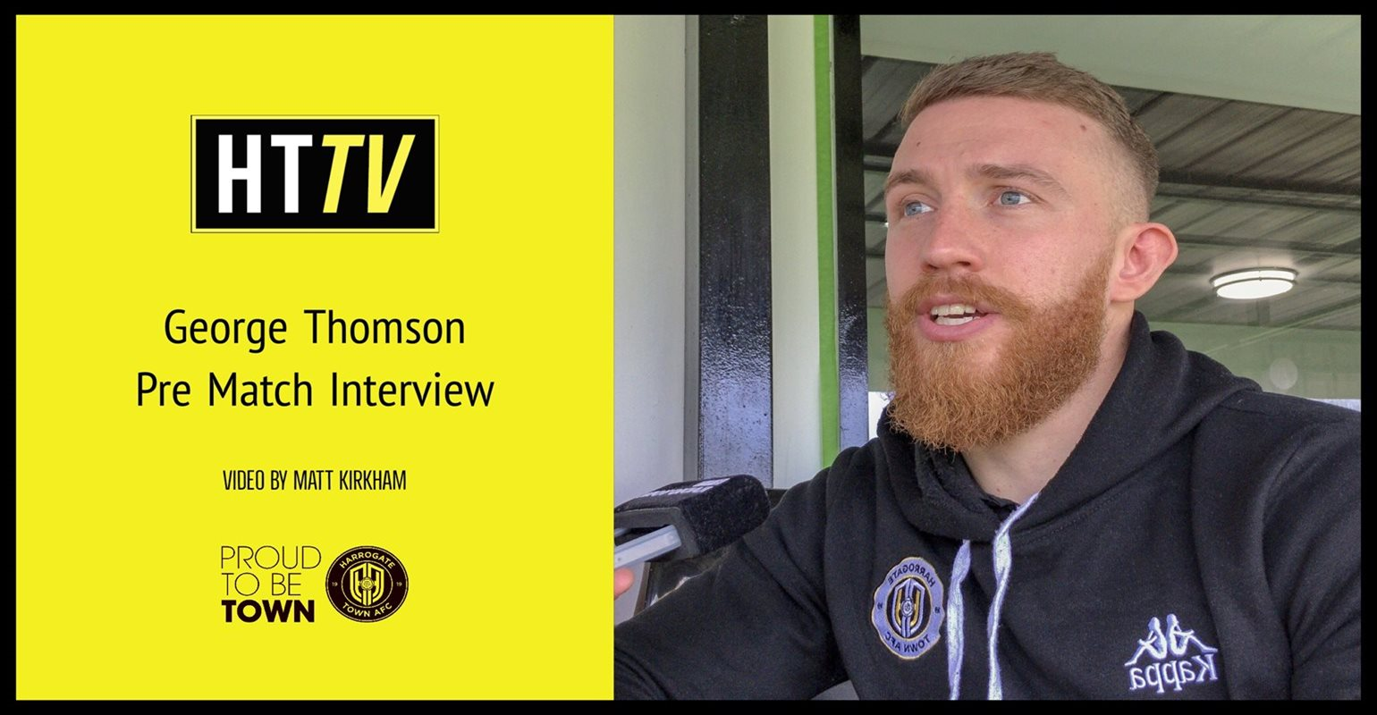 HTTV | George Thomson Pre Match Interview